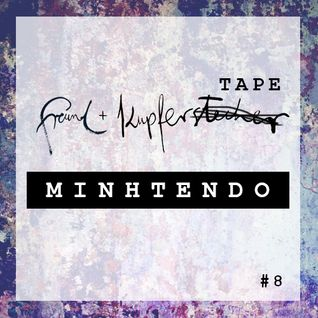 Freund & KupferTAPE - #8 MINHTENDO
