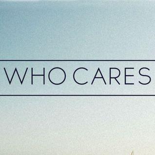 WHO CARES? - Audio