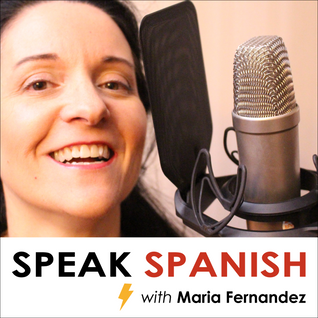 #115 Want to master Spanish? Things to love/Things to avoid