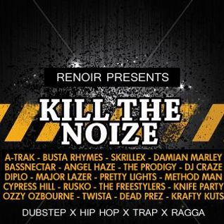 Kill The Noise mixed by Renoir