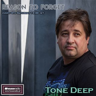 Reason To Forget 16. by Tone Deep (24.09.2016) @ Houseradio