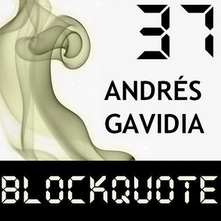 Blockquote - No. 37 - Guest Mix by Andrés Gavidia (15-04-2012)
