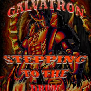 Galvatron - Stepping To The Drum - Drumstep