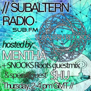 Mentha b2b Shu + Snooks Roots Guestmix - Subaltern Radio 23/07/2015 on SUB.FM