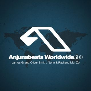 Anjunabeats Worldwide 300 with James Grant, Oliver Smith, Norin & Rad and Mat Zo