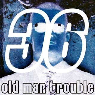 Old Man Trouble Skywalker FM Podcast #36