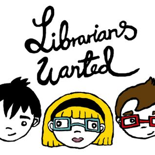 Librarians Wanted popcast no.4