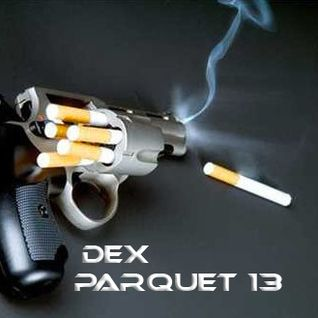 Dex - Parquet 13 (Mix Live)