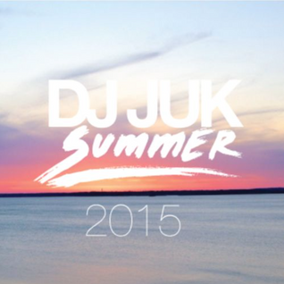 JC Tello (DJ Juk) - Summer 2015 Vol. 2