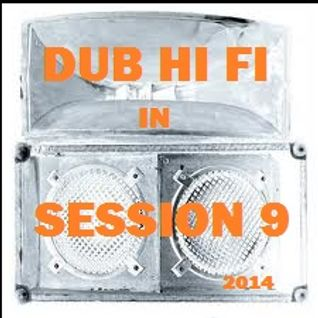 Dub Hi Fi In Session 9