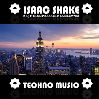 TECHNO SET mixed by ISAAC SHAKE (Germany)