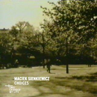 Maciek Sienkiewicz - Choices