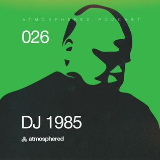 Atmosphered_podcast#026_DJ 1985