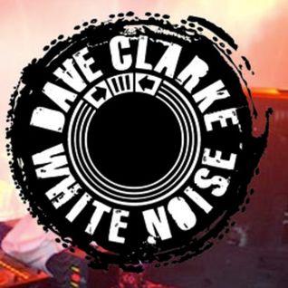 Dave Clarke 's White Noise, with guestdj D Gotilio (2011.02.05)