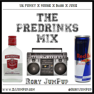 The PreDrinks mix (UK Funky x House x Bass x Juke) - Rory JumPup