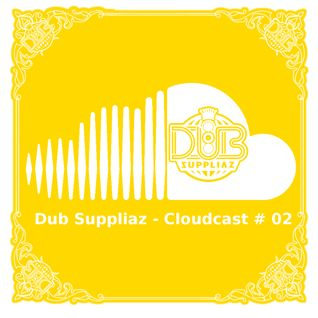 Dub Suppliaz - Cloudcast #02