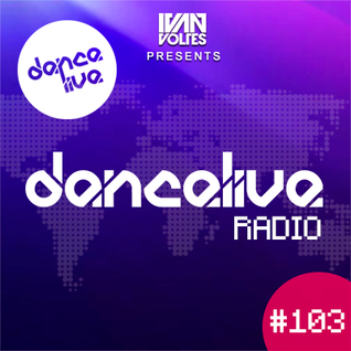 Ivan Voltes presents Dance Live Radio 103 - Wolfpack Guestmix