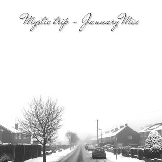 Mystic Trip - January Mix (2013)