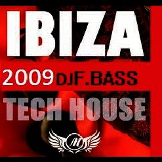 IBIZA TECH HOUSE  2009 DJ F. BASS