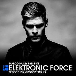 Elektronic Force Podcast 133 with Gregor Tresher