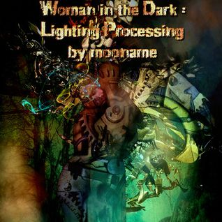 Woman in the Dark : Lighting Processing
