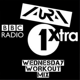 DAVE AURA BBC RADIO 1XTRA WEDNESDAY WORKOUT MIX LIVE WITH CHARLIE SLOTH