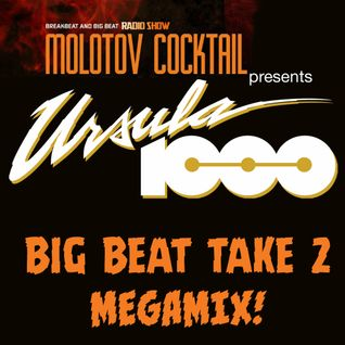 Ursula 1000 Big Beat Take 2 Megamix for Molotov Cocktail Radio