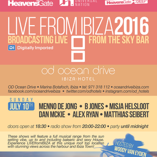 Dan McKie // #LiveFromIbiza at Ocean Drive Sky Bar - Ibiza with Woody Van Eyden & B Jones - 10.07.16