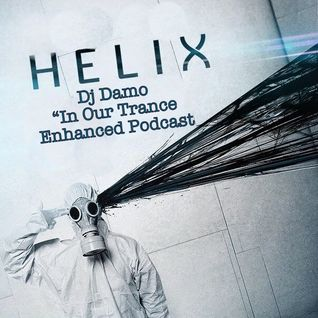 "Helix - ""In Our"" Trance Podcast"