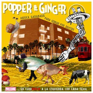 Popper & Ginger. Música garabada para cerrar por dentro.