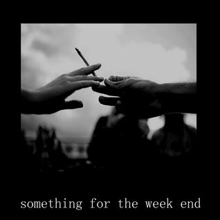 Something for the week end by dj oldschool
