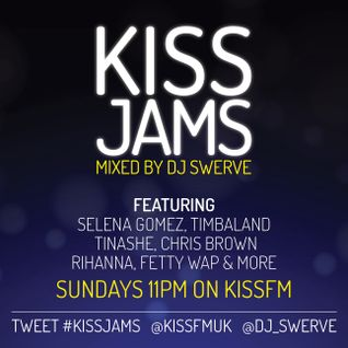 KISS JAMS MIXED BY DJ SWERVE 28FEB16
