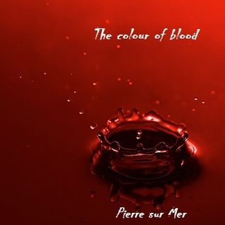 The colour of blood / Die Farbe des Blutes