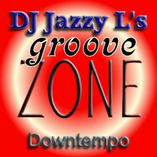 DJ Jazzy L's Groove Zone Downtempo 15.01