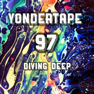 Yondertape #97 - Diving Deep Edition