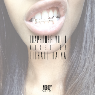 Nobody Special's Traphouse: Volume 1 Mixed by Richard Raina