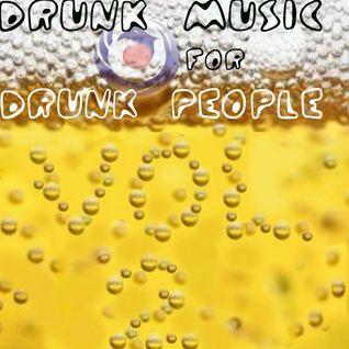 Drunk Music for Drunk People Vol. 2
