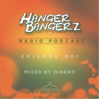 HangerBangerz Radio 001 Featuring: Dinero