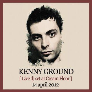 Kenny Ground live dj set @ Cream - Sat 14 of april 2012