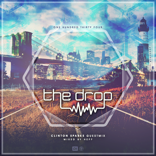 The Drop 134 (feat. Clinton Sparks)