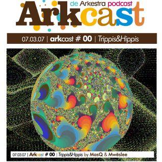 ARKcast # 00 | Trippis&Hippis by MasQ & Mwëslee