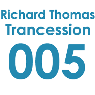 Trancession with Richard Thomas Episode 005