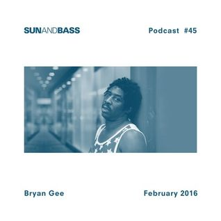 SUNANDBASS Podcast #45 - Bryan Gee - Feb 2016