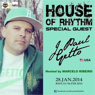 House Of Rhythm - 28/01/2014 - J Paul Getto & Marcelo Ribeiro