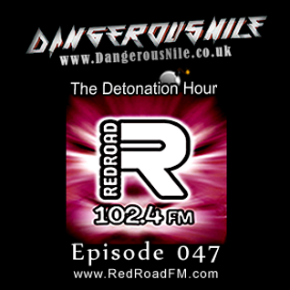 DangerousNile - The Detonation Hour Red Road FM Episode 047 (24/07/2015)