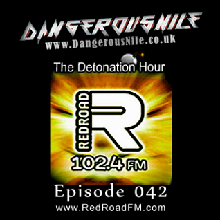 DangerousNile - The Detonation Hour Red Road FM Episode 042 (05/06/2015)