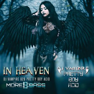 DJ Vampire & Pretty Boy Acid B2B - In Heaven