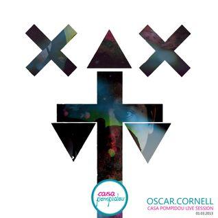 Oscar Cornell  @ Casa Pompidou Live Session 1.03.2013
