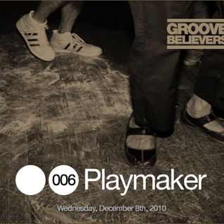 Groove Believers #006: Playmaker