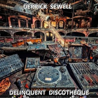 Derrick Sewell - Delinquent Discotheque